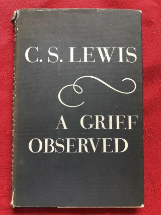 A Grief Observed Very Rare Us First Edition C.  S.  Lewis Bright,  G/g In Dj