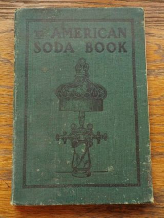 American Soda Book Of Receipts And Suggestions By American Soda Fountain Co Rare