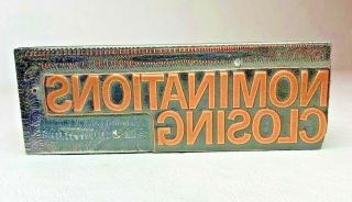 Antique Copper Nominations Closing Letterpress Wood Print Block