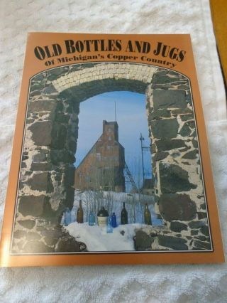 Nos 1992 Reference Book Old Bottles & Jugs Of Michigan