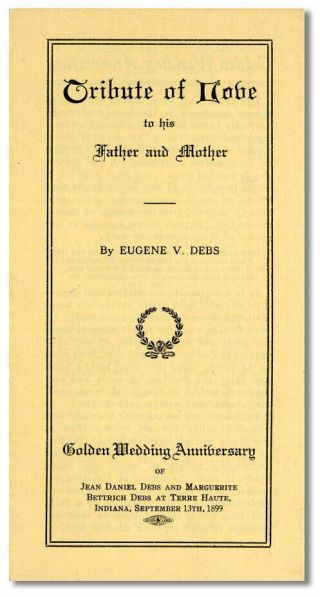 Eugene V.  Debs Tribute Of Love To His Father & Mother 1st Ed 1899 Rare Memorial