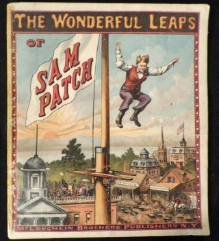 Antique Very Rare 1875 Mcloughlin Bros The Wonderful Leaps Of Sam Patch Mag/book